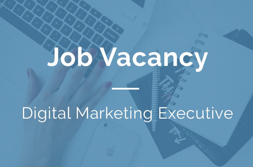 New Vacancy! Digital Marketing Executive