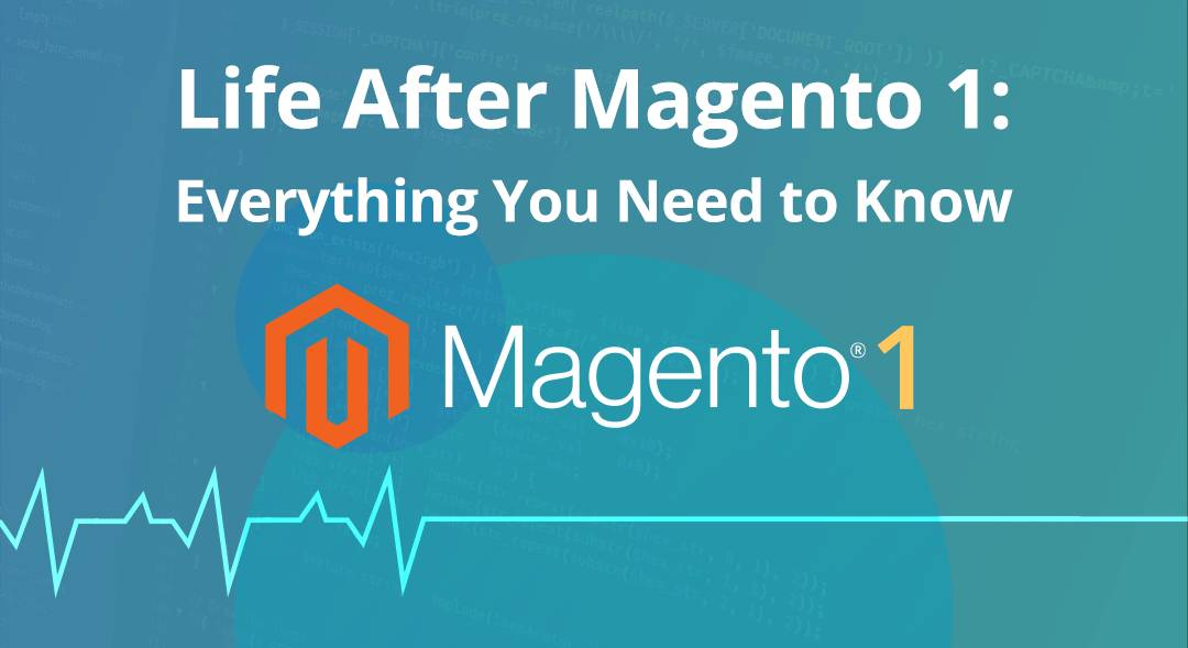 The end of Magento 1