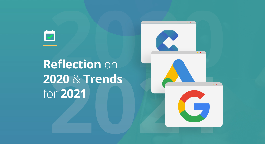 Reflection on 2020 and Trends for 2021