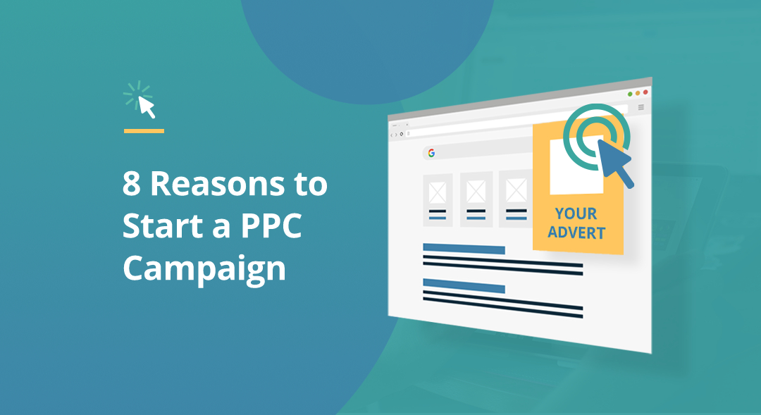 Reasons to start a PPC campaign